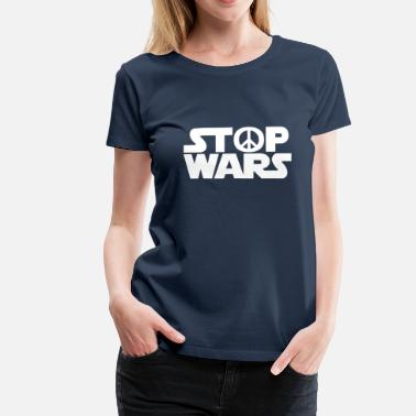 Stop Stop War -Stop Wars - - White - Women's Premium T-Shirt