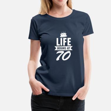 Life Begins At Life Begins At 70 - Women's Premium T-Shirt