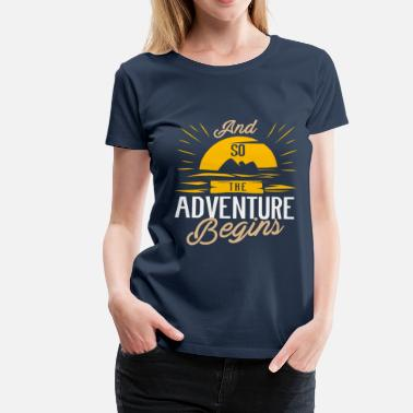 Adventure And so the Adventure begins  - Camper Camping - Frauen Premium T-Shirt