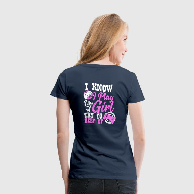 I know gamer girl Spruch - Frauen Premium T-Shirt