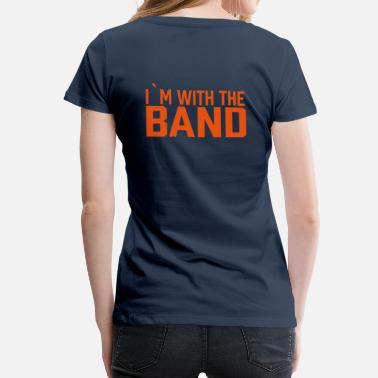 Folk Band I`m With The Band - Women's Premium T-Shirt