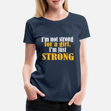 Sports Not Strong for a Girl just Strong - Vrouwen Premium T-shirt