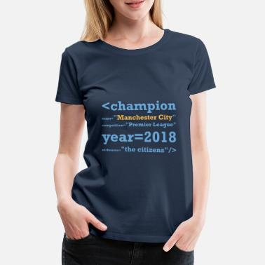 City Manchester City champion of England 2018 - Women's Premium T-Shirt