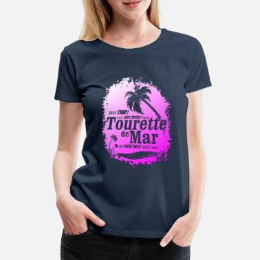 Obscene Tourette de Mar - party shirt - Lloret de mar - Women's Premium T-Shirt