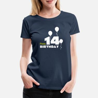 Felicidades Happy Birthday HAPPY birthday 14 - Camiseta premium mujer