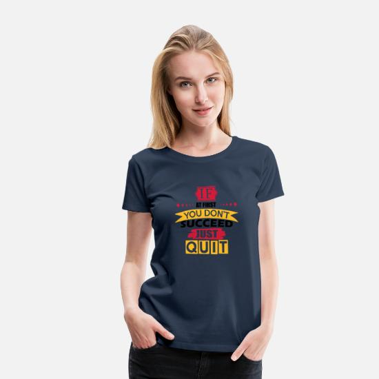 Attitude To Life T-Shirts - Just Quit - Women's Premium T-Shirt navy