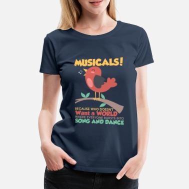 Theatre Musicals Song And Dance - Women's Premium T-Shirt