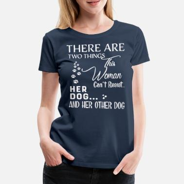 Can Two There are two things that can not resist - Women's Premium T-Shirt