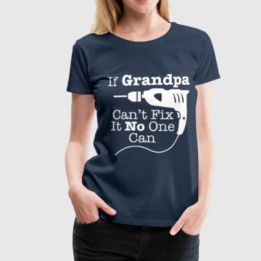 Grand-père avec la machine de forage - T-shirt Premium Femme