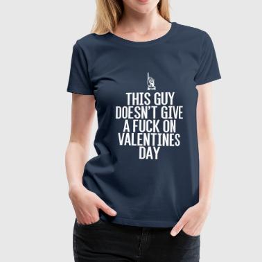 Don't like Valentines Day - Frauen Premium T-Shirt
