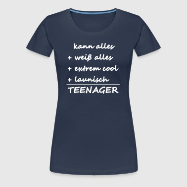 Teenager - Frauen Premium T-Shirt