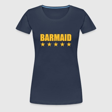 Barmaid - Women's Premium T-Shirt
