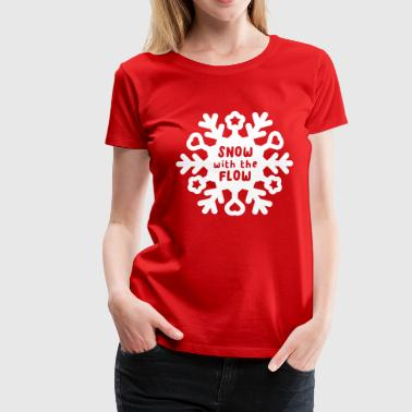 Snow with the Flow - Vrouwen Premium T-shirt