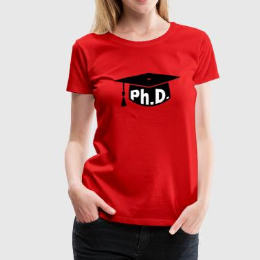 Afstuderen party - PhD - Gift - Vrouwen Premium T-shirt
