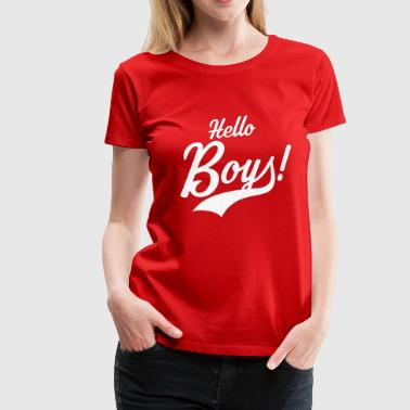 Hello Boys! - Women's Premium T-Shirt