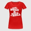 Sex, Dogs & Rock n Roll - T-shirt Premium Femme