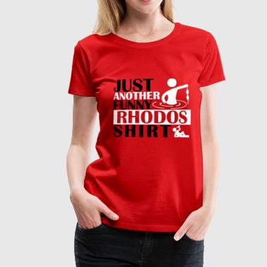 JUST ANOTHER FUNNY RHODOS SHIRT - Women's Premium T-Shirt