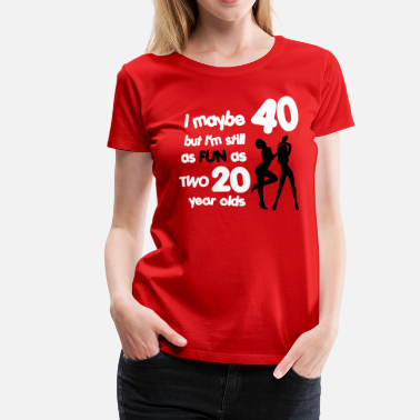 40Th Birthday T Shirt Designs | Shop 40th Birthday T Shirts Online Spreadshirt