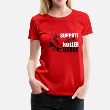 Roller Derby Support local roller derby - T-shirt Premium Femme