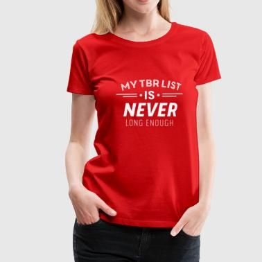 My TBR list - Women's Premium T-Shirt
