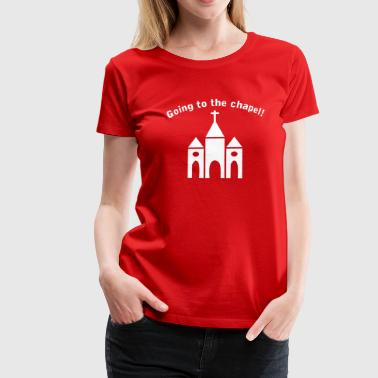 Going to the Chapel - Women's Premium T-Shirt