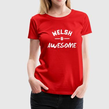 Welsh and Awesome - Women's Premium T-Shirt