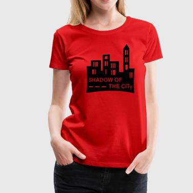 Shadow Of The City / Skyline - Frauen Premium T-Shirt