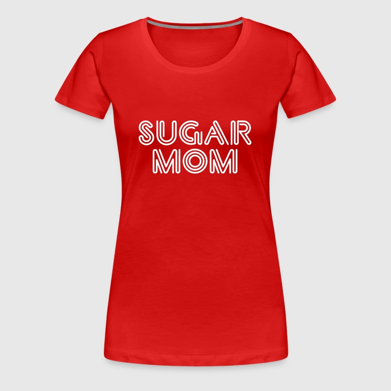 Sugar Mom | Zucker Mutter | Zucker Mama - Women's Premium T-Shirt