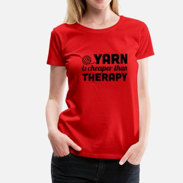 Vieilles Salopes Yarn is cheaper than therapy - T-shirt Premium Femme
