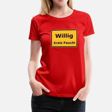 Willig Ortsschild Willig Kreis Feucht - Frauen Premium T-Shirt