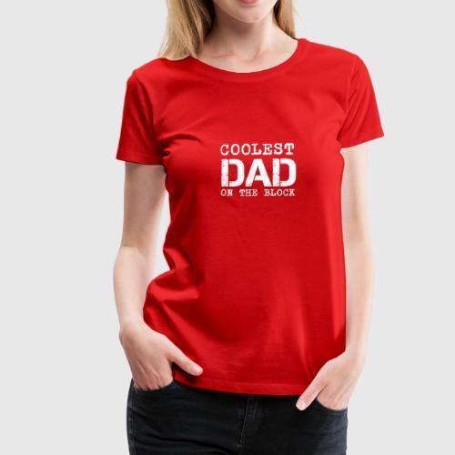b83aefae Coolest dad dad gift ideaWomen's Premium T-Shirt