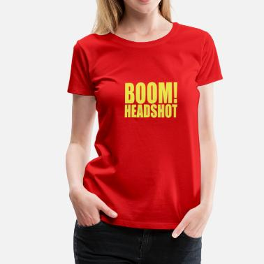 Head Shot BOOM headshot - Vrouwen Premium T-shirt