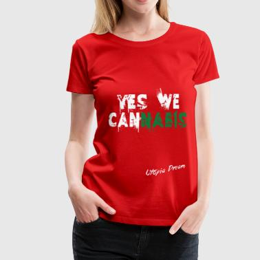 yes we cannabis - T-shirt Premium Femme