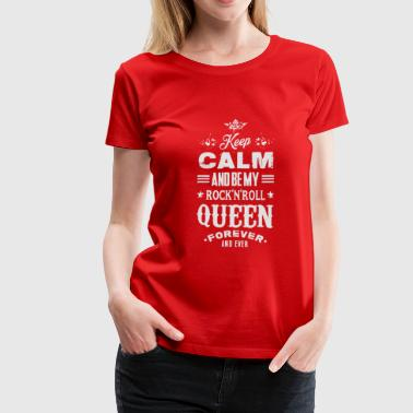 KEEP CALM AND BE MY ROCK'N'ROLL QUEEN - Koszulka damska Premium