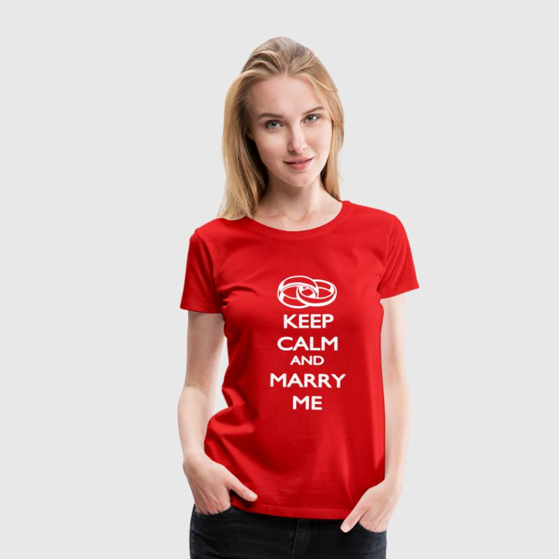 Keep Calm and Marry ME - Naisten premium t-paita