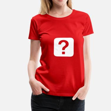 Question Question Mark - Question - Women's Premium T-Shirt