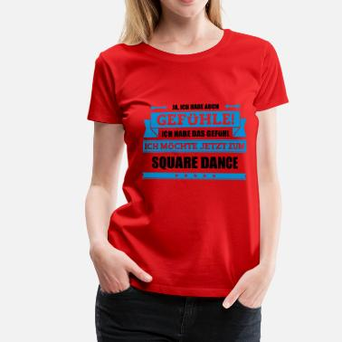 Square Dance Lustiger Square Dance Spruch - Frauen Premium T-Shirt