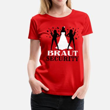 Braut Braut Security JGA - Frauen Premium T-Shirt