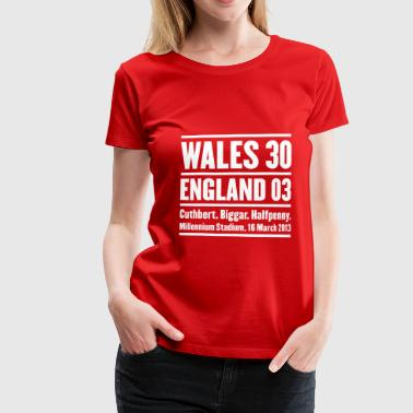 Wales rugby - Wales 30 England 3 - Women's Premium T-Shirt