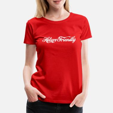 Hetero hetero friendly - Premium-T-shirt dam