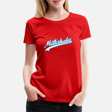 Boobs Milk Milkshake | Shake - Women's Premium T-Shirt