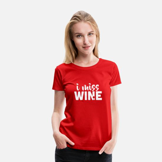 Baby T-Shirts - I Miss Wine | Funny Pregnant Maternity Women - Women's Premium T-Shirt red
