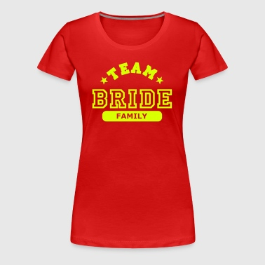 team bride family - Women's Premium T-Shirt