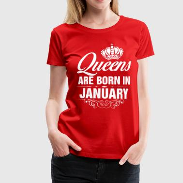 Queens Are Born In January Tshirt - Women's Premium T-Shirt