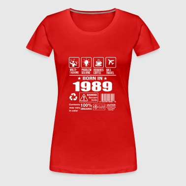 Born In 1989 - Women's Premium T-Shirt