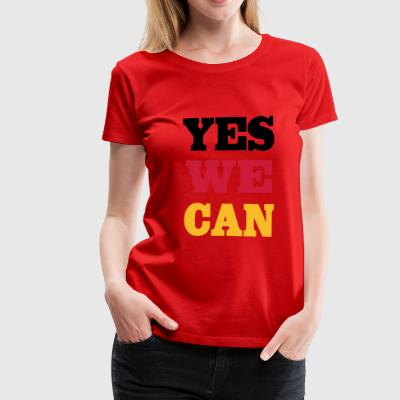 2541614 11883982 yes we can - Frauen Premium T-Shirt