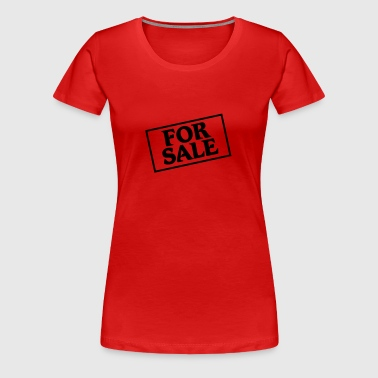 For Sale - Women's Premium T-Shirt