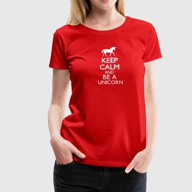 Keep calm and be a unicorn - Women's Premium T-Shirt