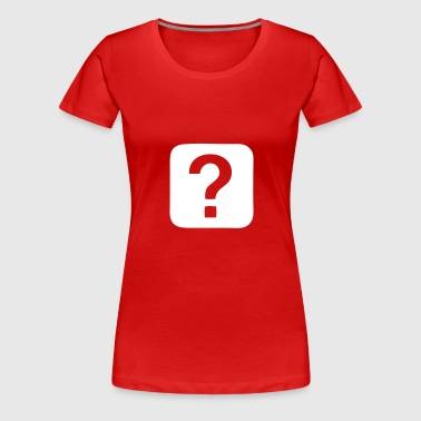 Question Mark - Question - Women's Premium T-Shirt