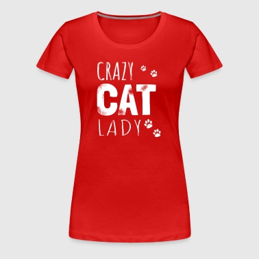 Crazy Cat Lady - cat gift - Women's Premium T-Shirt